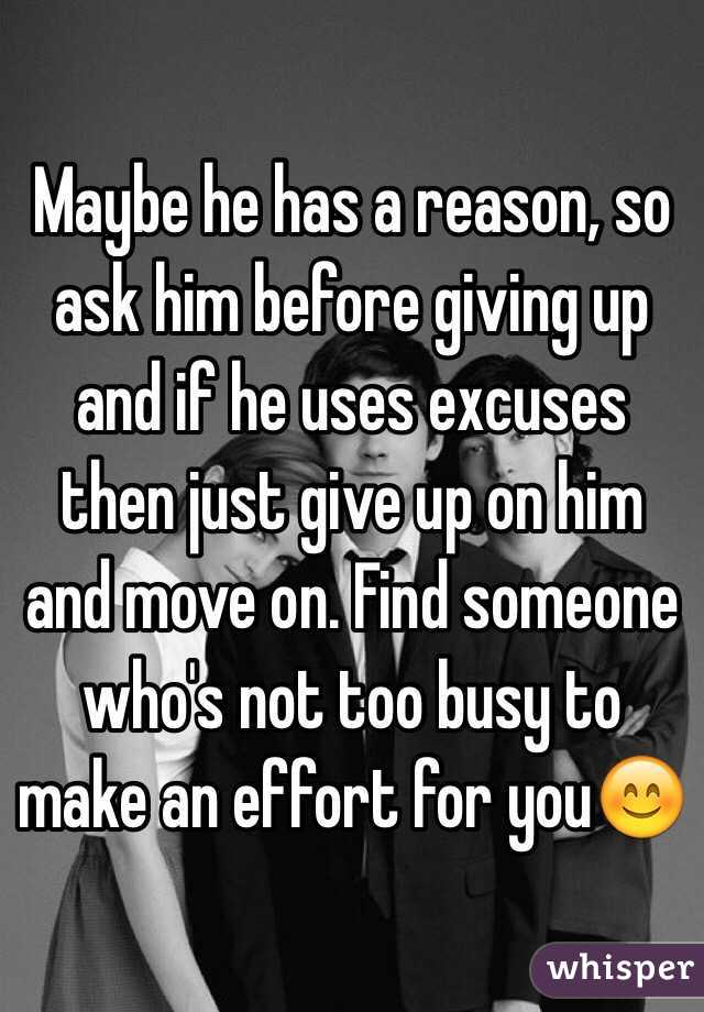 maybe he has a reason so ask him before giving up and if he uses