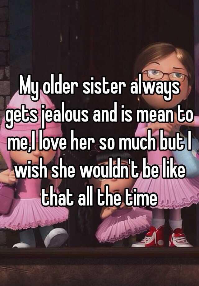 jealous older sister