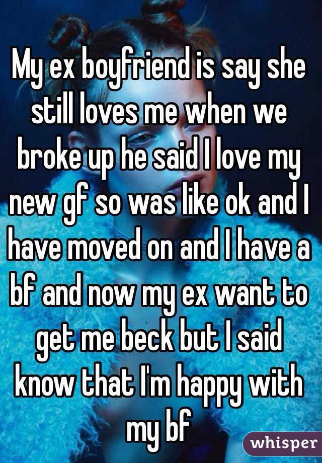 My Ex Boyfriend Is Say She Still Loves Me When We Broke Up He Said I