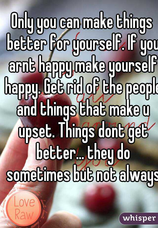 Only you can make things better for