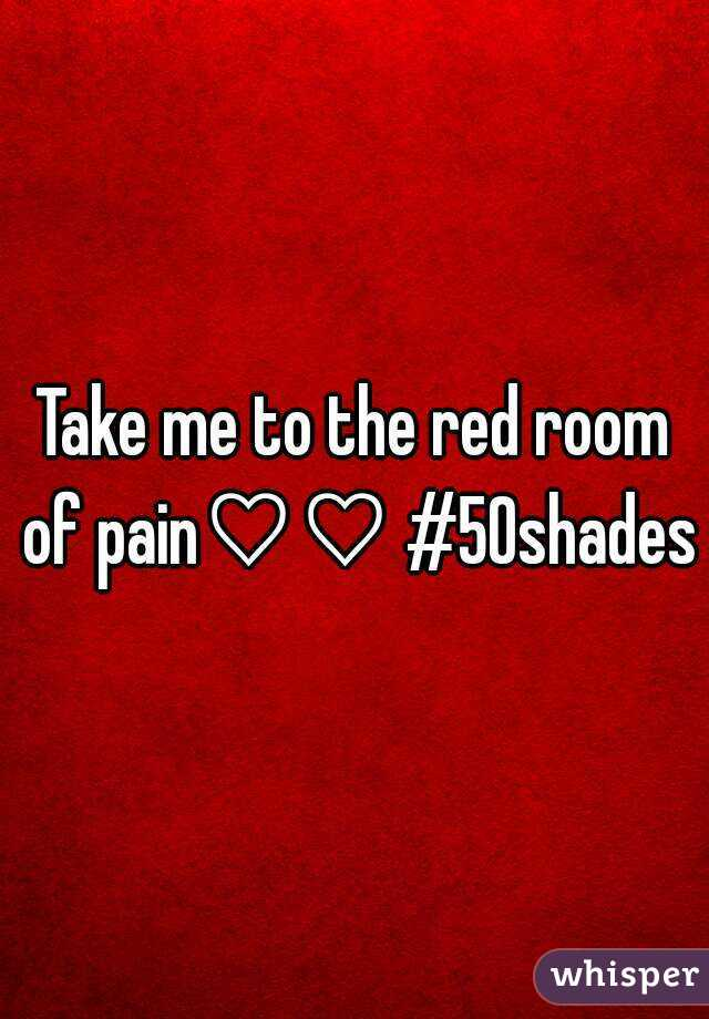 me to the red room of pain♡♡ #50shades
