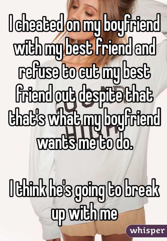 My Boyfriend Cheated On Me With My Friend