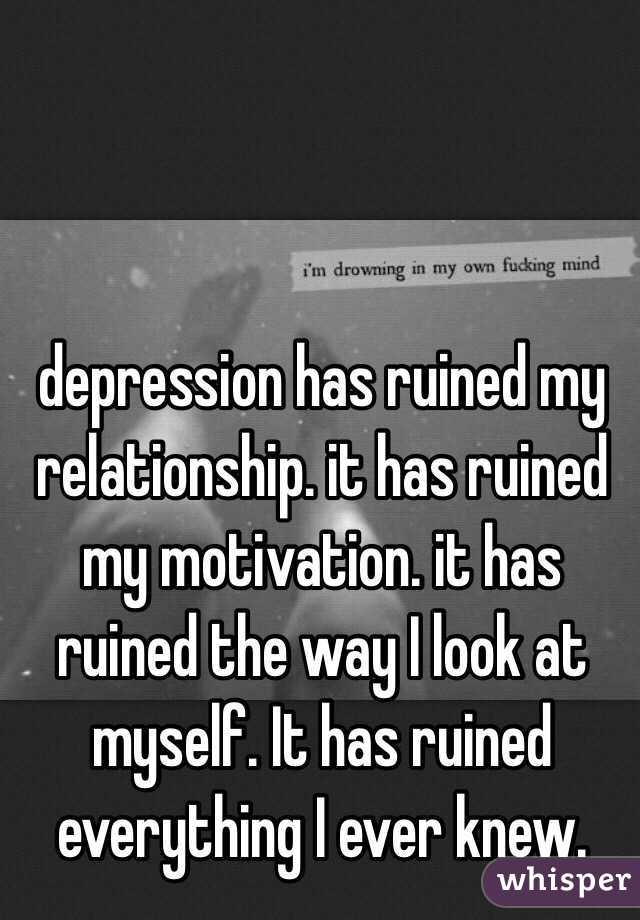 depression ruining my relationship