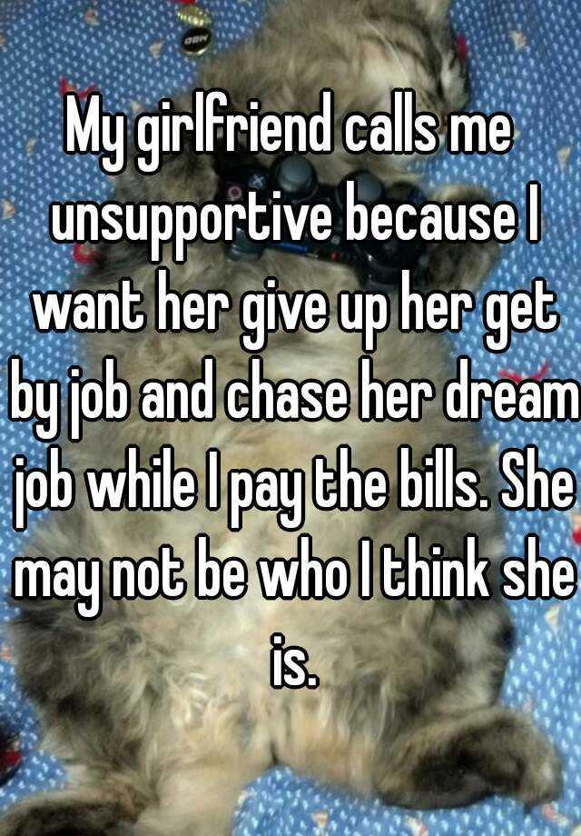 Unsupportive girlfriend