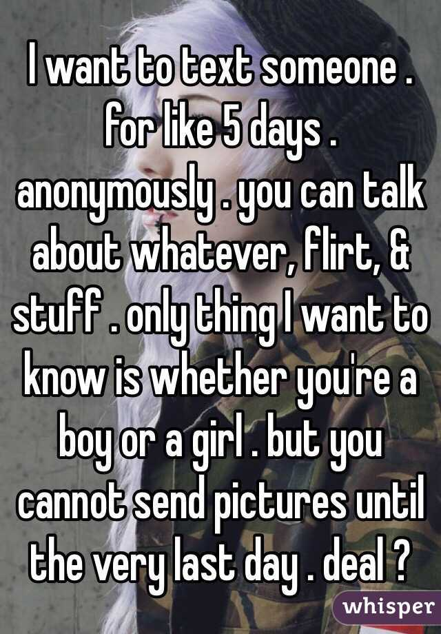 I Want To Text Someone For Like 5 Days Anonymously You Can