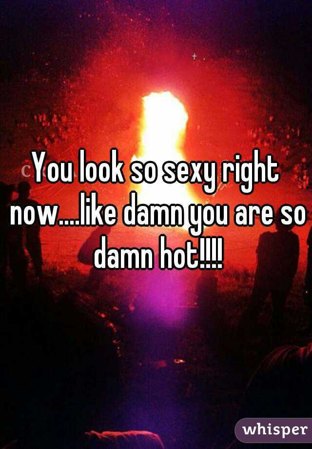 Get sexy right now