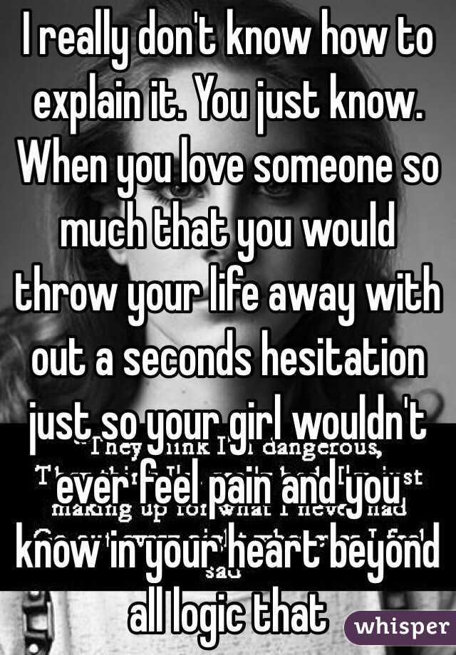 How do you explain how you love someone
