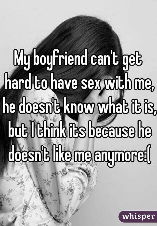 Why wont he have sex with me