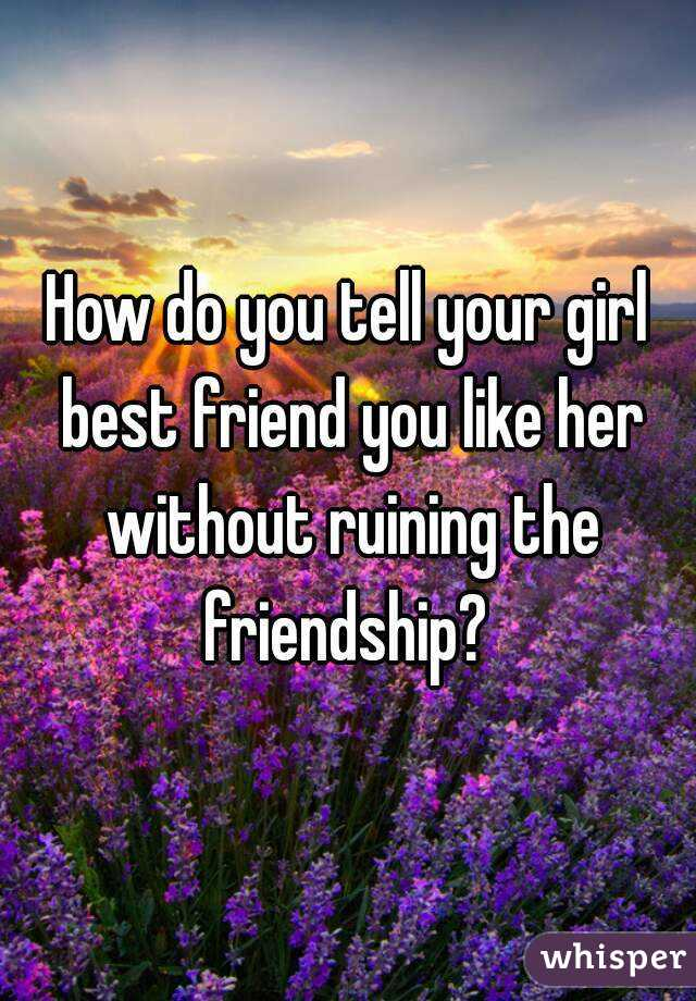 How to ask a girl out without ruining your friendship