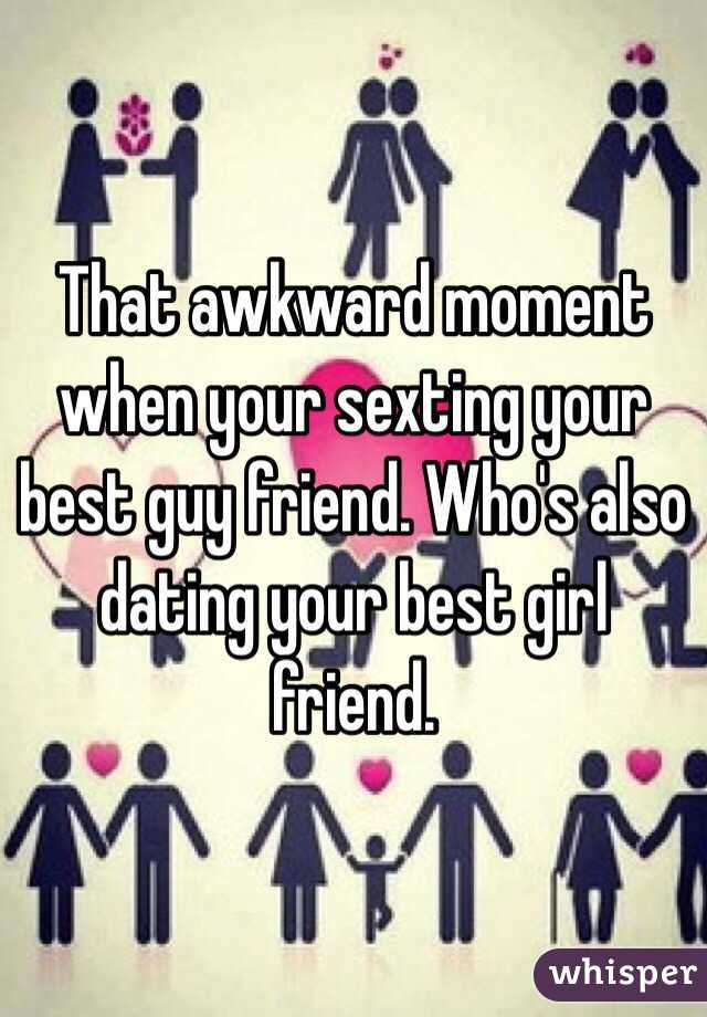 Dating your best friend awkwardness