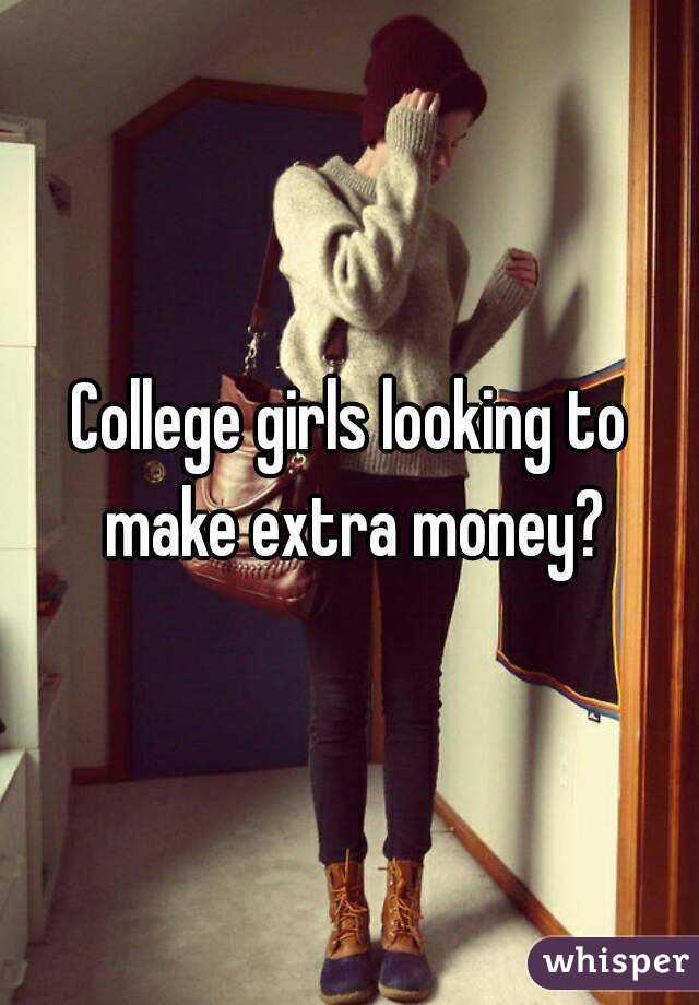 College girls need money