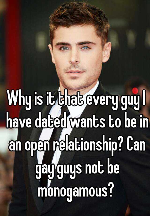 dating open relationship guy An open relationship is a form of non-monogamy, which is an umbrella term for any physical or romantic partnership that is not predicated on exclusivity there are tons of versions.