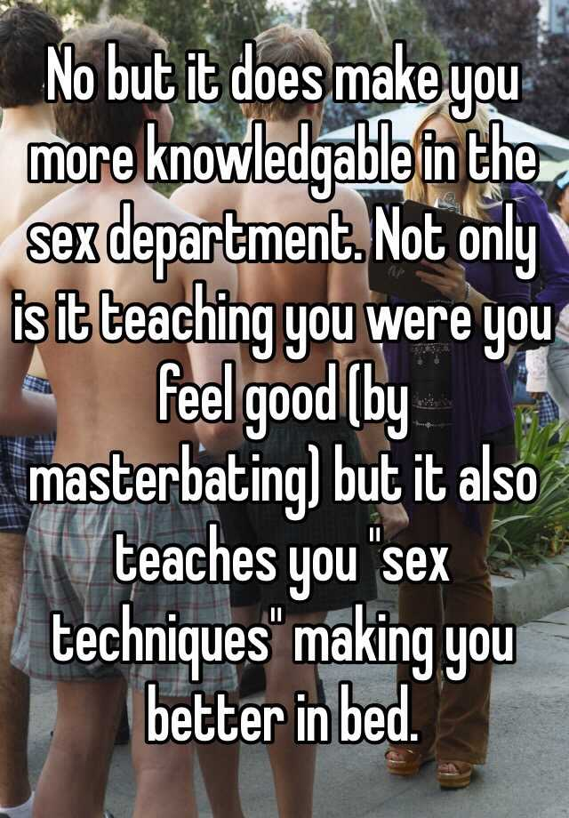 Masterbating make you better sex