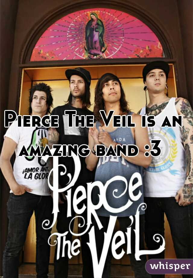 Pierce The Veil is an amazing band :3