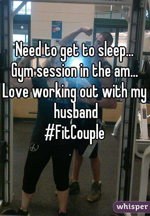 Need to get to sleep... Gym session in the am... Love working out with my husband #FitCouple