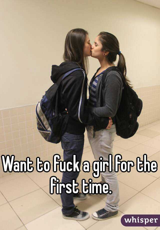 Want to fuck a girl for the first time.