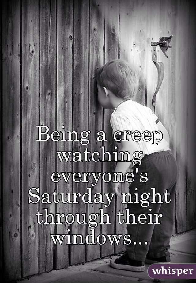 Being a creep watching everyone's Saturday night through their windows...