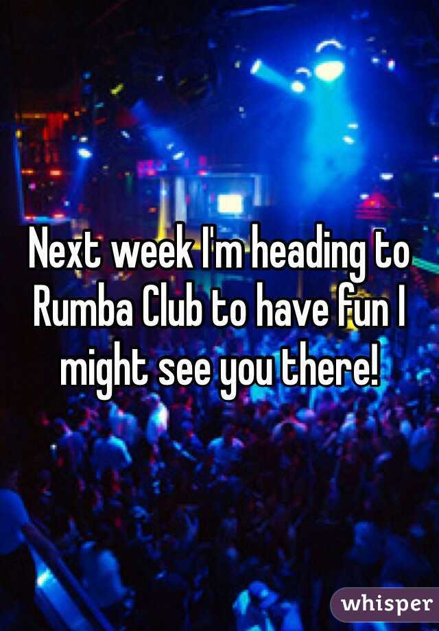 Next week I'm heading to Rumba Club to have fun I might see you there!