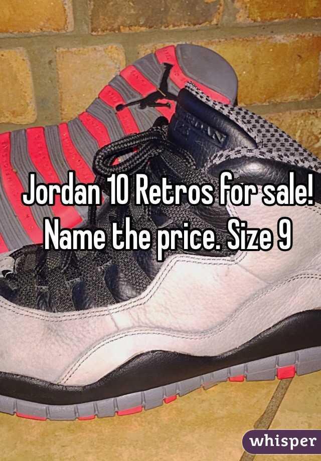 Jordan 10 Retros for sale! Name the price. Size 9