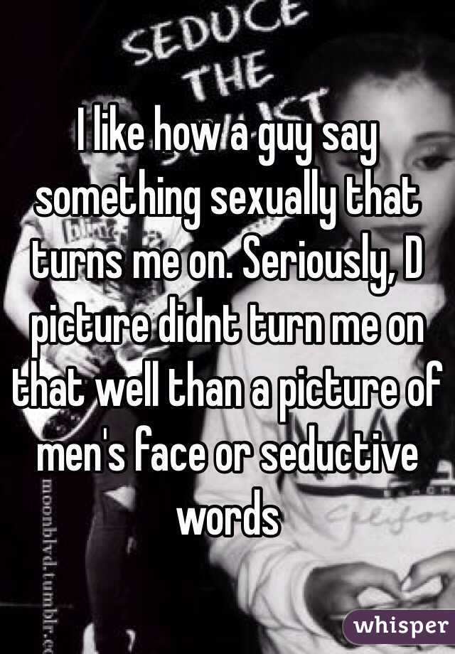 What turns a guy on sexually