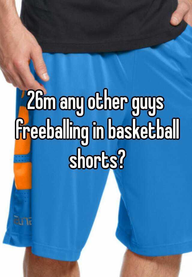 Freeballing in shorts