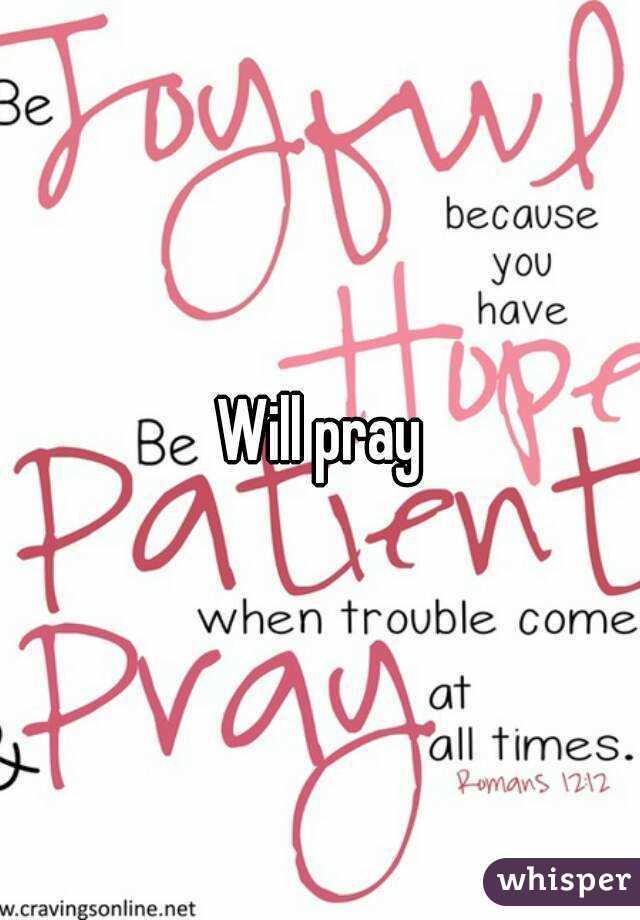 Will pray