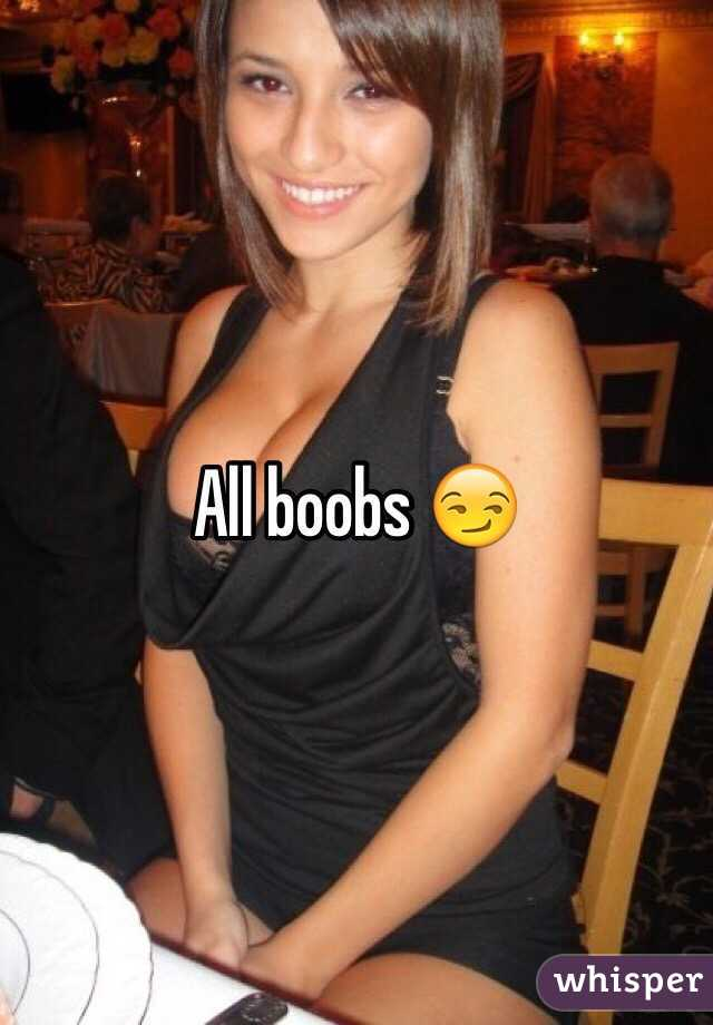 All boobs 😏