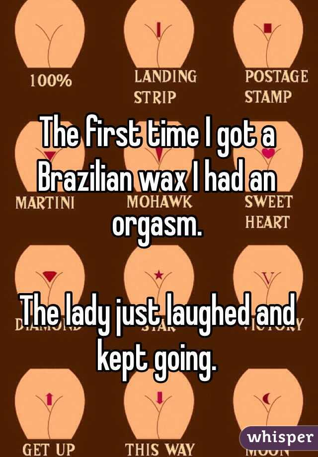 Brazilian wax orgasm