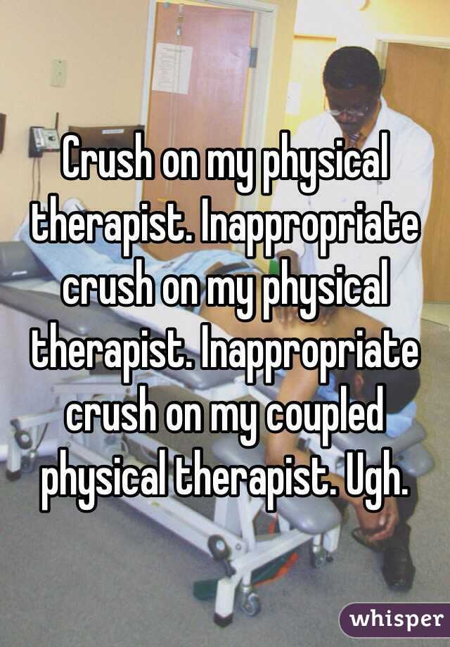 Crush on physical therapist