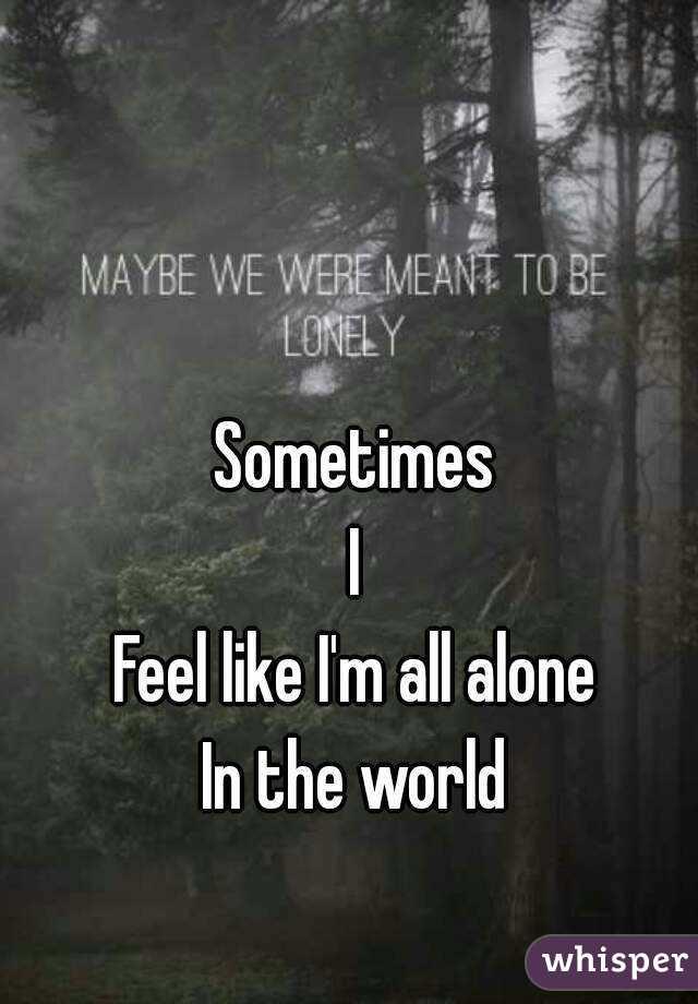 feeling alone in the world