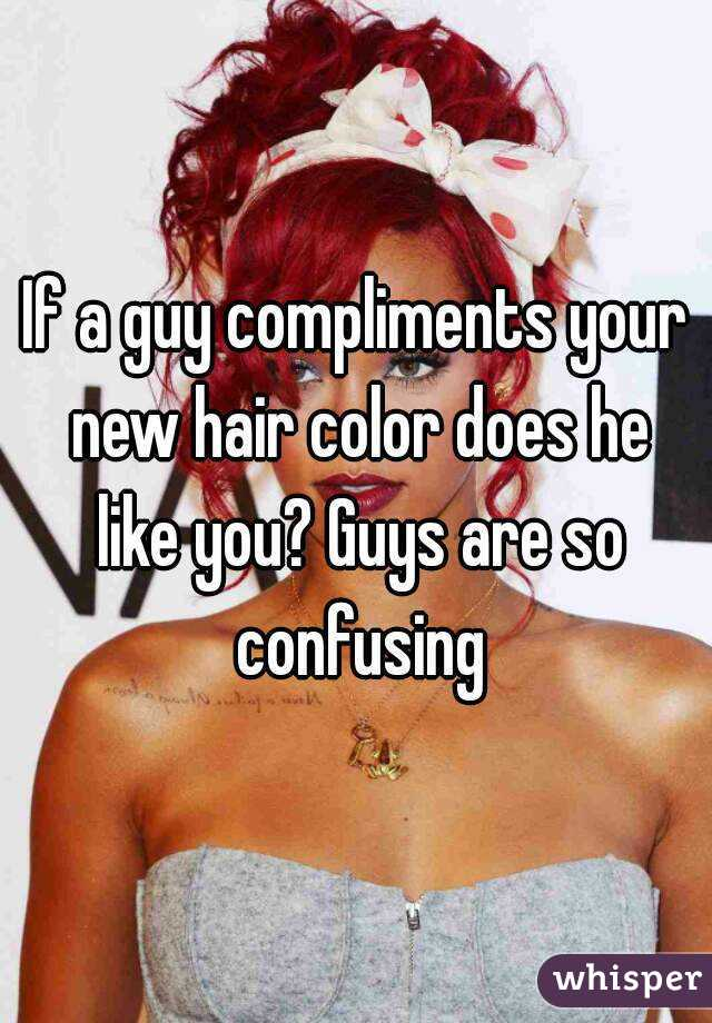 If a guy compliments your hair does he like you