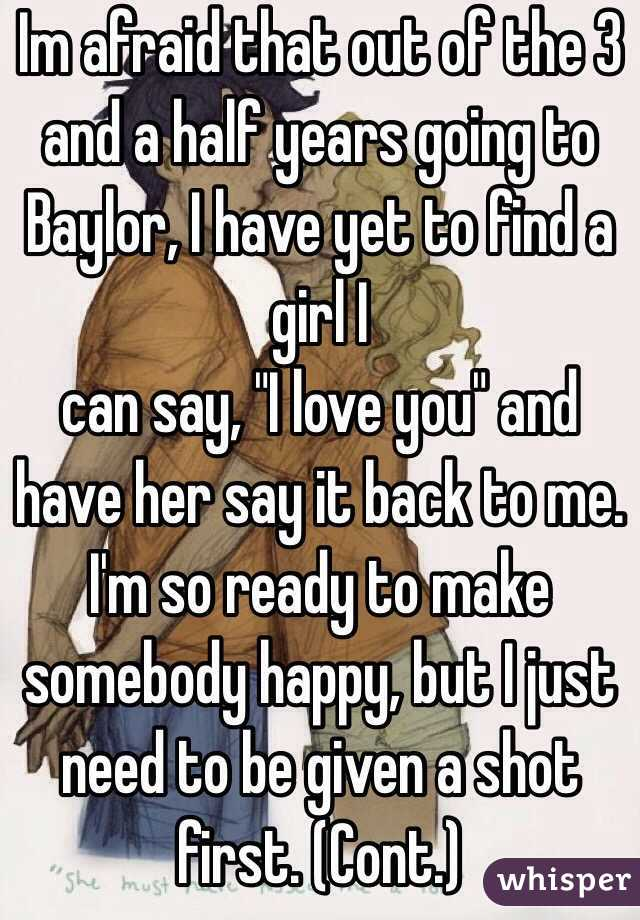 Im Afraid That Out Of The 3 And A Half Years Going To Baylor, I