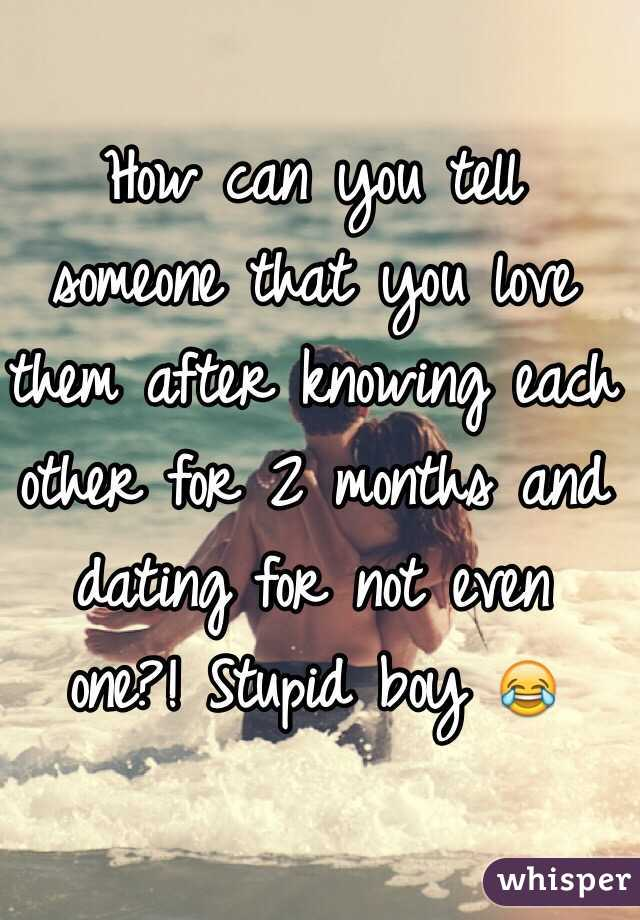 Can You Love Someone After 2 Months Of Dating