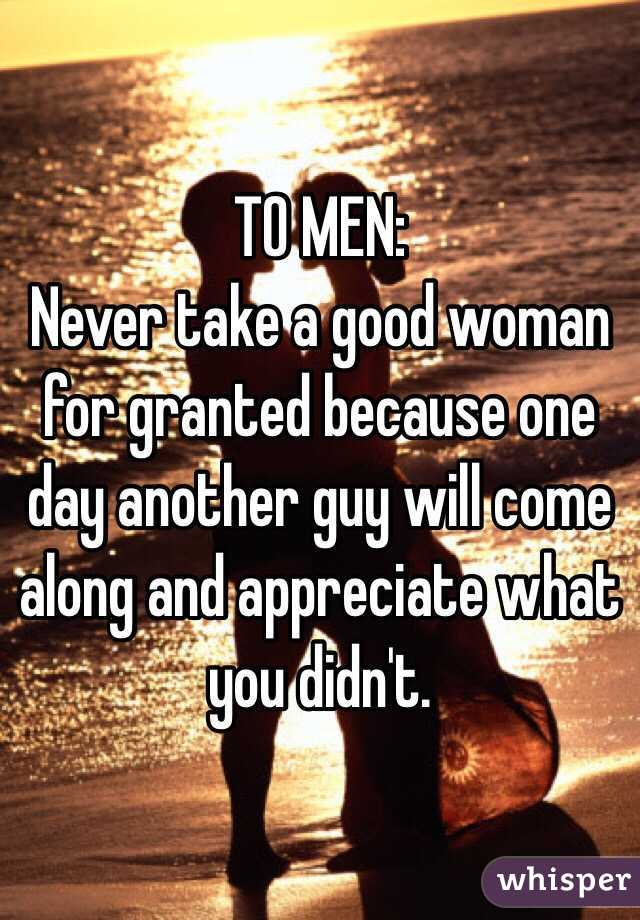 Why Men Take Women For Granted