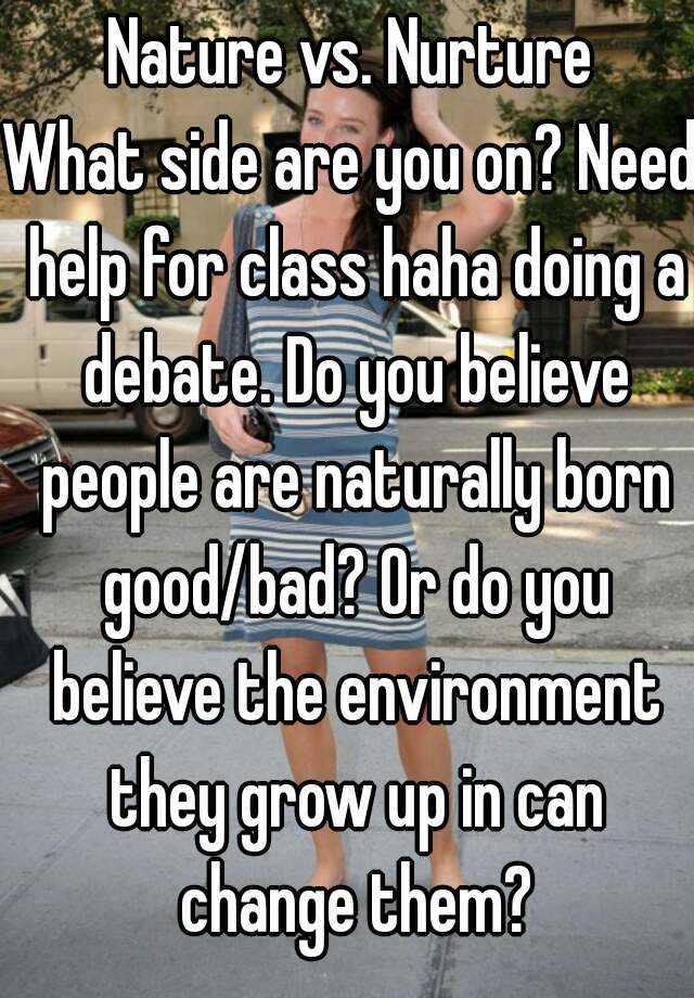 nature vs nurture nurture side