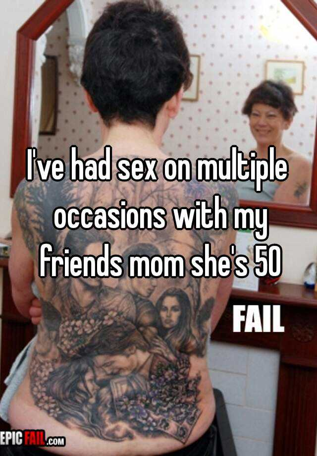 I have sex with my friends mom
