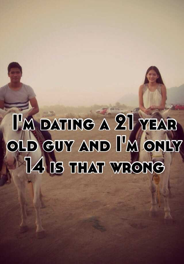Dating 21 year old guy