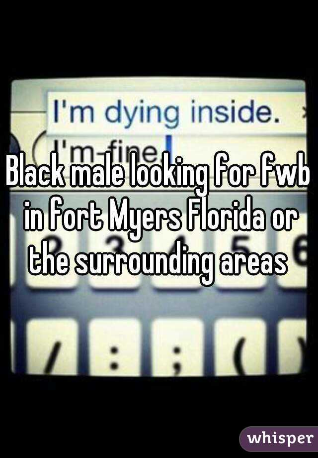 Black male looking for fwb in fort Myers Florida or the surrounding areas