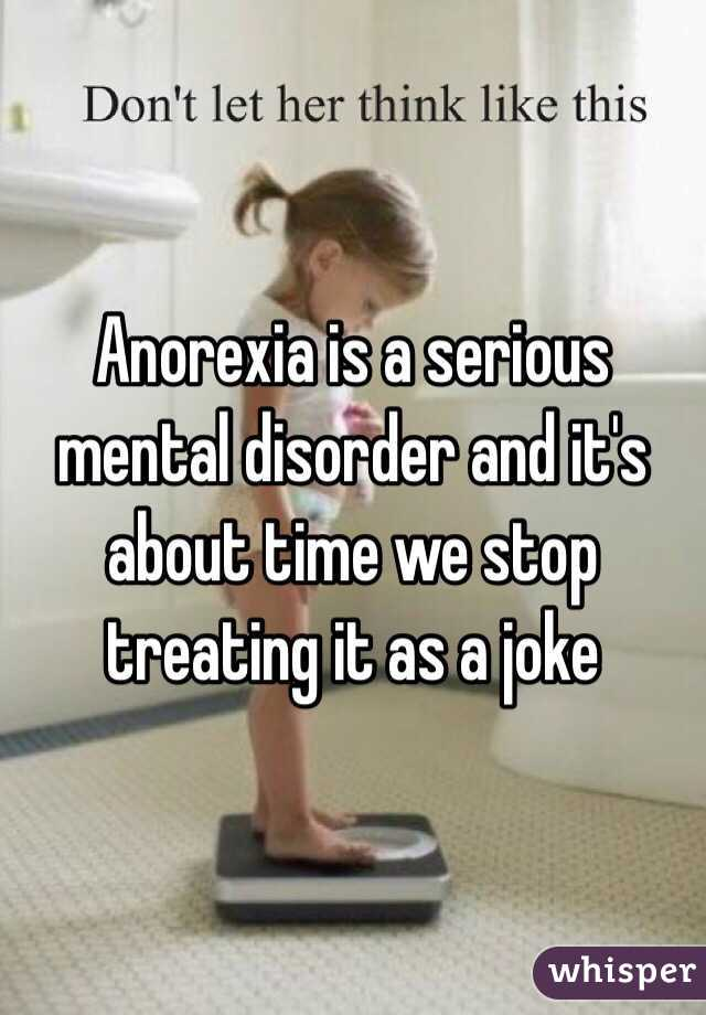 Anorexia is a serious mental disorder and it's about time we stop treating it as a joke