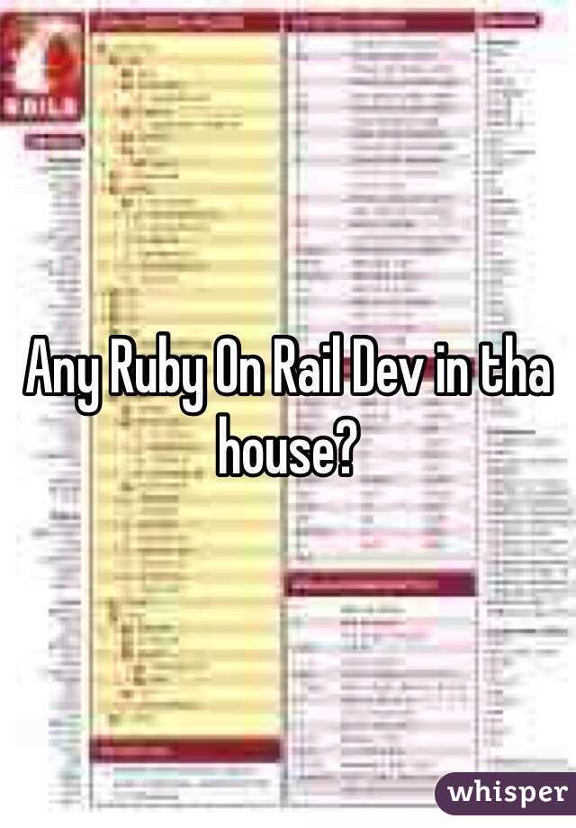 Any Ruby On Rail Dev in tha house?