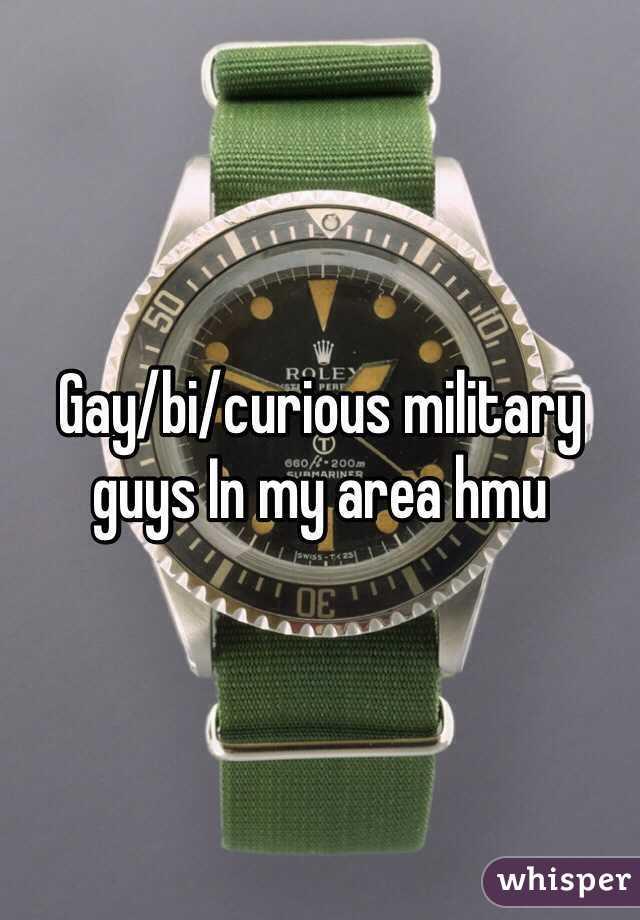 Gay/bi/curious military guys In my area hmu