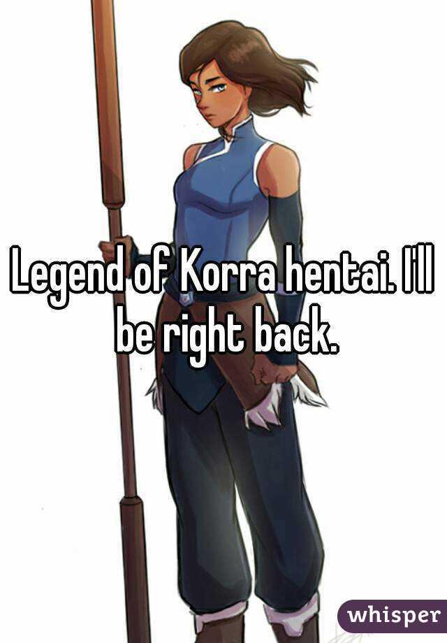 Legend of Korra hentai. I'll be right back.