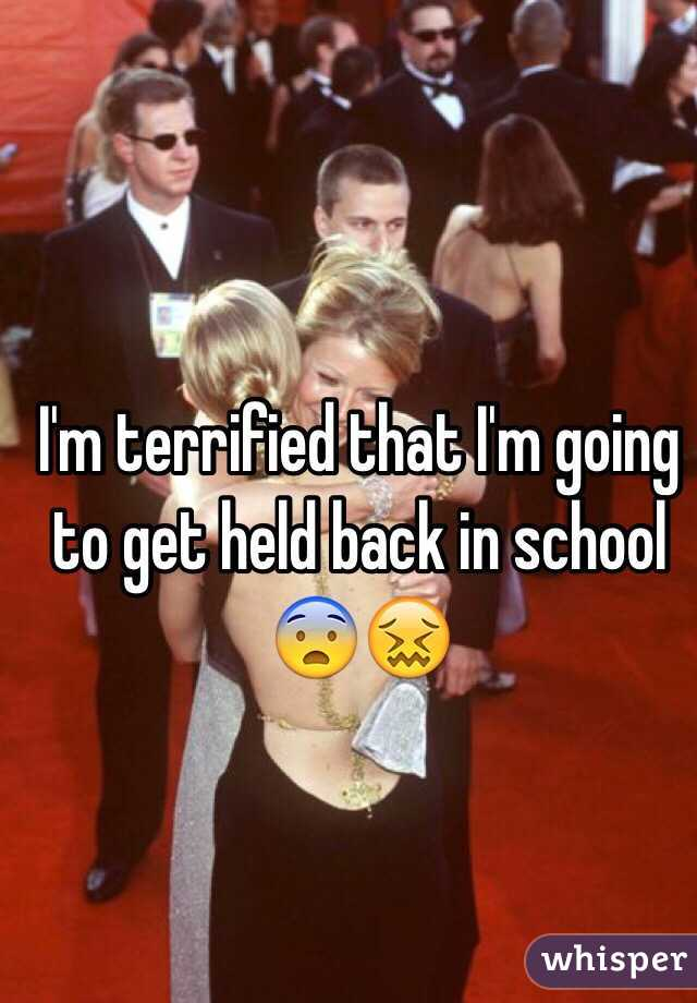 I'm terrified that I'm going to get held back in school 😨😖