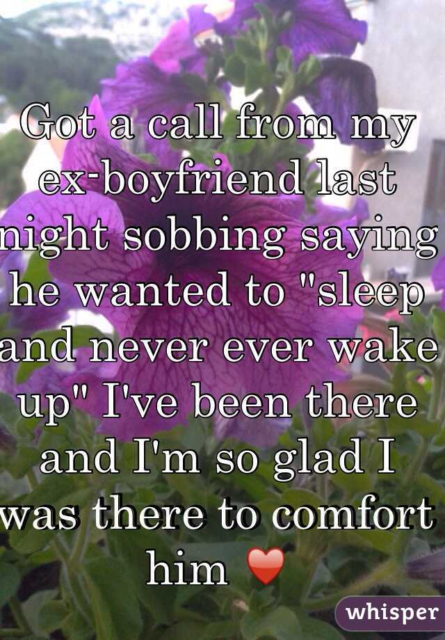 """Got a call from my ex-boyfriend last night sobbing saying he wanted to """"sleep and never ever wake up"""" I've been there and I'm so glad I was there to comfort him ♥️"""