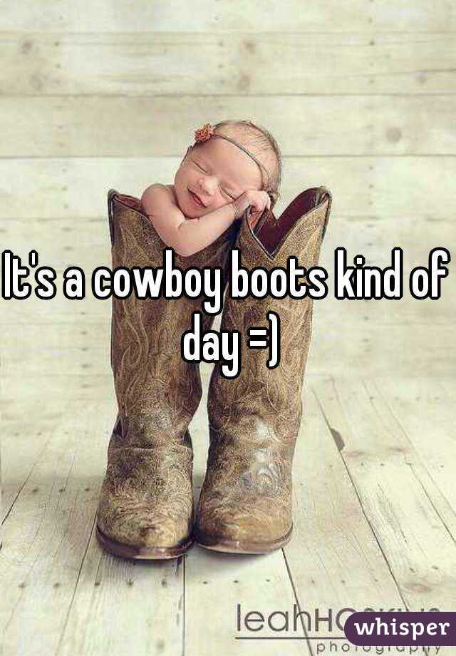 It's a cowboy boots kind of day =)
