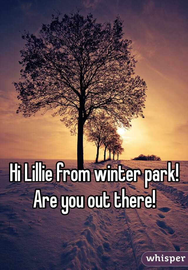 Hi Lillie from winter park! Are you out there!