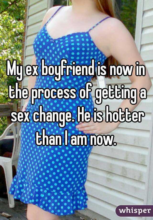 My boyfriend got a sex change