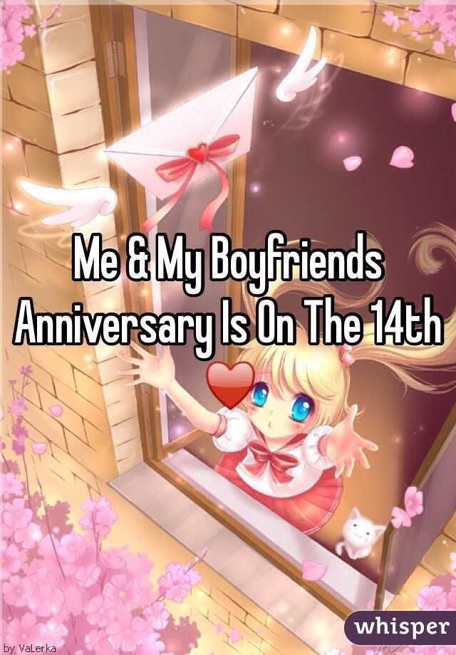 Me & My Boyfriends Anniversary Is On The 14th ♥️
