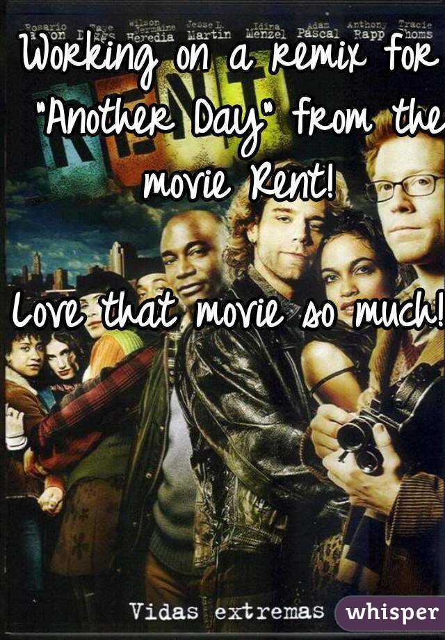 """Working on a remix for """"Another Day"""" from the movie Rent!  Love that movie so much!"""