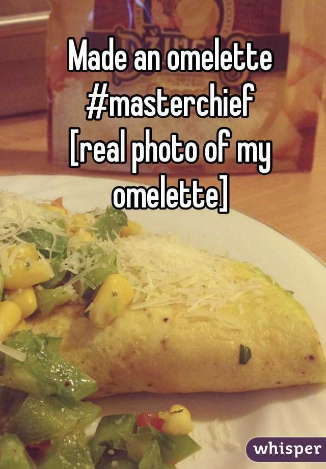Made an omelette #masterchief [real photo of my omelette]